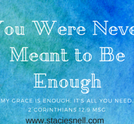 You Were Never Meant to Be Enough